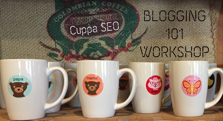 Cuppa SEO Blogging 101 Workshop