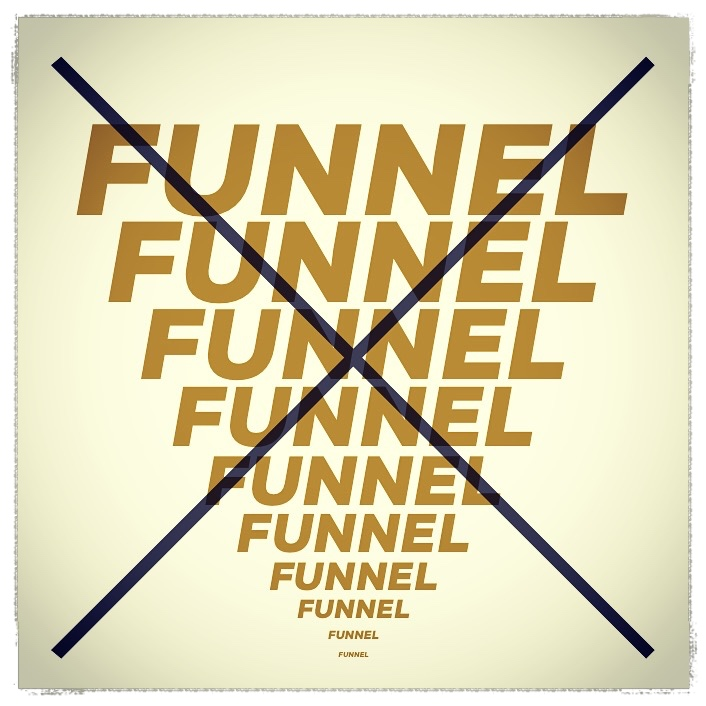 The Funny Thing About Sales Funnels