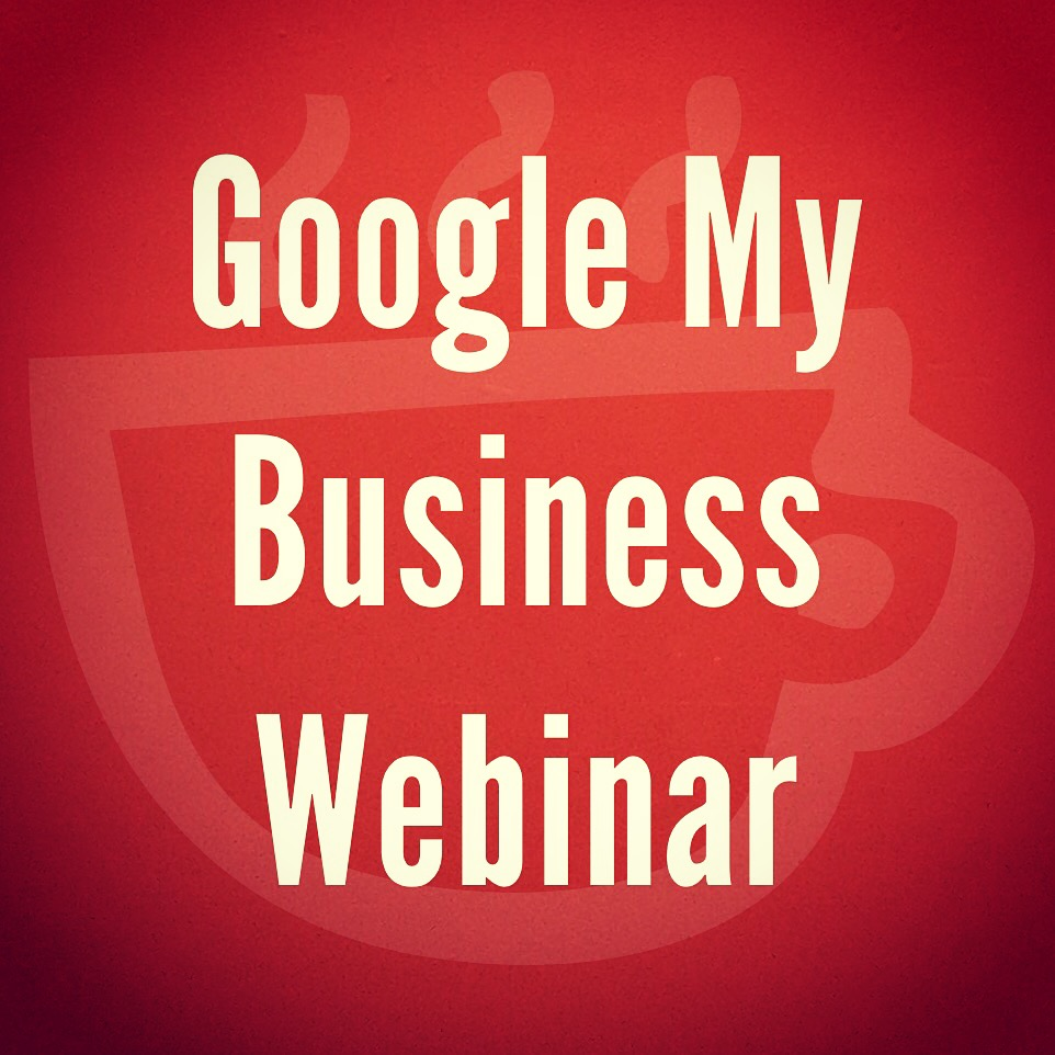 Google My Business Webinar Cuppa SEO Madison WI