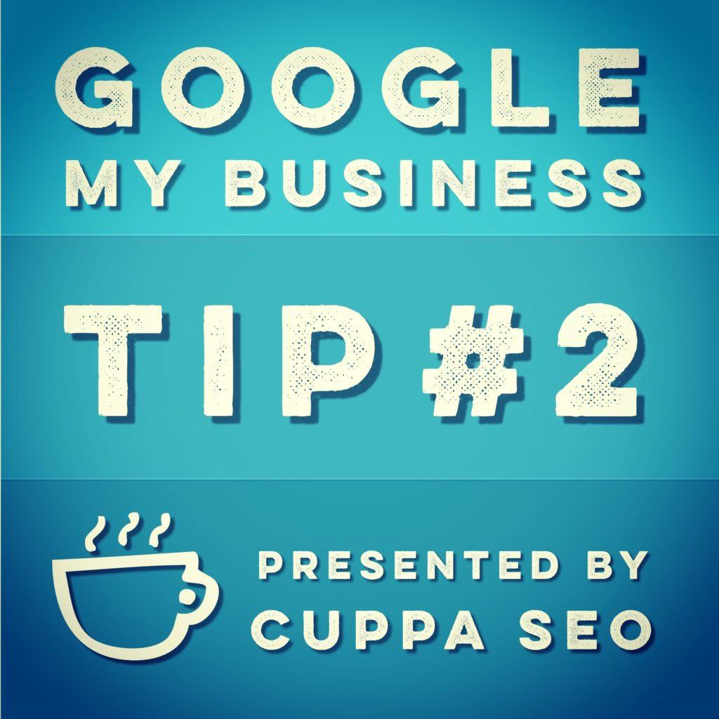 Google My Business Listing Tip 2 Cuppa SEO Madison