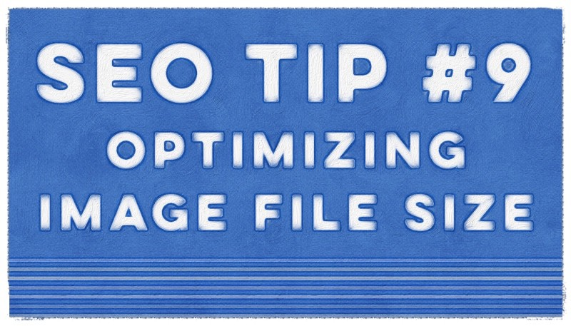 SEO Tips Optimize Image File Size