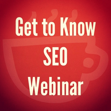 Get to Know SEO Webinar