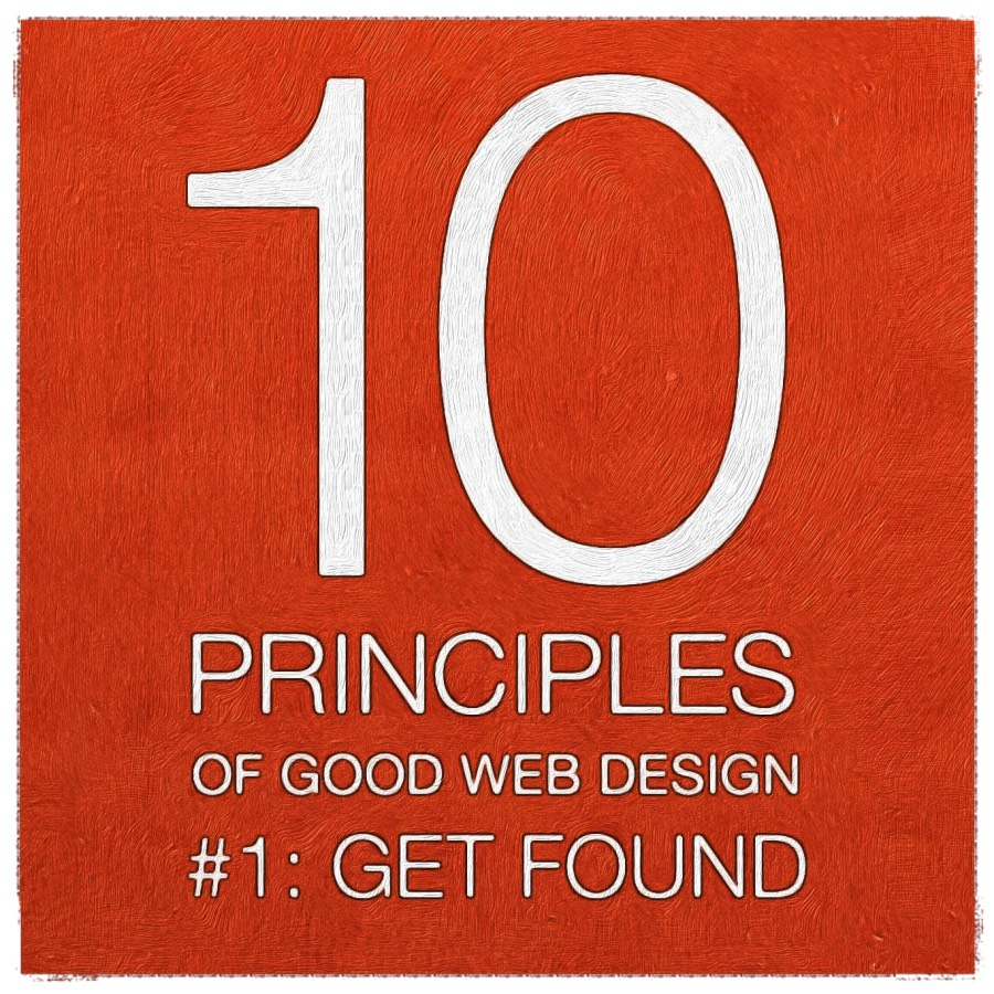 10 Principles of Good Web Design 1 Get Found