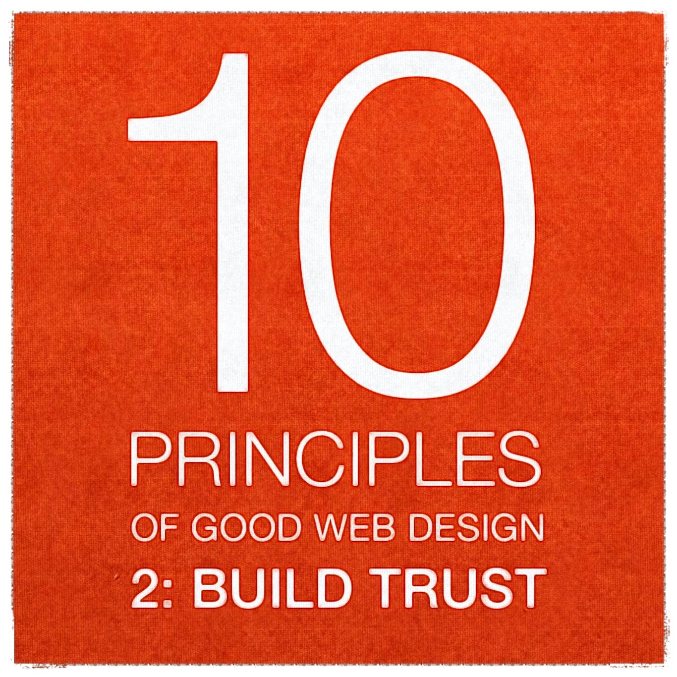 10 Principles of Good Web Design 2 Build Trust
