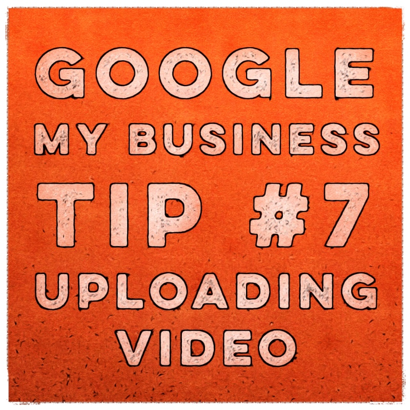 Google My Business Listing Tip Uploading Video