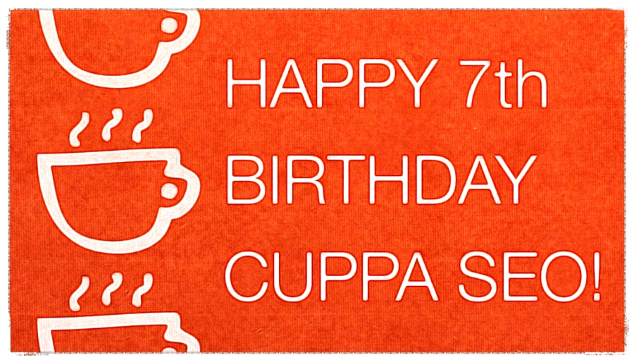 Happy Seventh Birthday Cuppa SEO Web Design